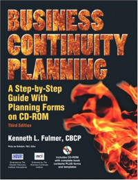 Business Continuity Planning: A Step-by-Step Guide with Planning Forms on CD-ROM, Third Edition