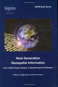 Next Generation Geospatial Information: From Digital Image Analysis to Spatiotemporal Databases (ISPRS Book Series)