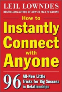 How to Instantly Connect with Anyone: 96 All-New Little Tricks for Big Success in Relationships (Business Skills and Development)