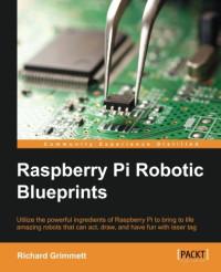 Raspberry Pi Robotic Blueprints