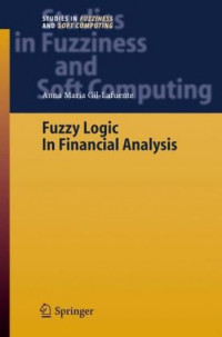 Fuzzy Logic in Financial Analysis (Studies in Fuzziness and Soft Computing)