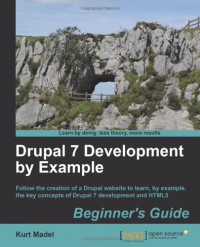 Drupal 7 Development by Example Beginner's Guide