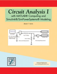 Circuit Analysis I with MATLAB Computing and Simulink/SimPowerSystems Modeling