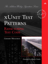 xUnit Test Patterns: Refactoring Test Code (The Addison-Wesley Signature Series)