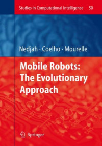 Mobile Robots: The Evolutionary Approach (Studies in Computational Intelligence)