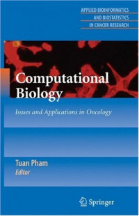 Computational Biology: Issues and Applications in Oncology (Applied Bioinformatics and Biostatistics in Cancer Research)