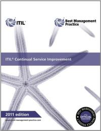 ITIL Continual Service Improvement 2011 Edition (Best Management Practices)