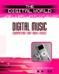 Digital Music: Computers That Make Music (Digital World)