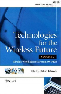 Technologies for the Wireless Future: Wireless World Research Forum (WWRF)