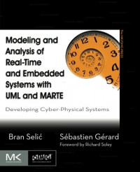 Modeling and Analysis of Real-Time and Embedded Systems with UML and MARTE: Developing Cyber-Physical Systems (The MK/OMG Press)