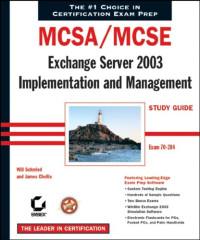 MCSA/MCSE: Exchange Server 2003 Implementation and Management Study Guide (Exam 70-284)