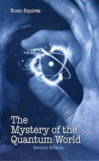 The Mystery of the Quantum World, Second Edition