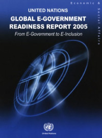 Global E-government Readiness Report 2005: From E-government to E-inclusion