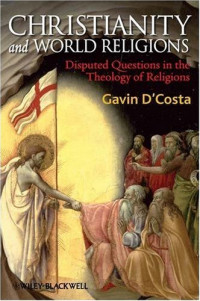 Christianity and World Religions: Disputed Questions in the Theology of Religions