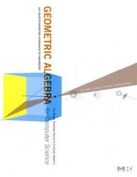 Geometric Algebra for Computer Science (Revised Edition): An Object-Oriented Approach to Geometry