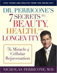 7 Secrets to Beauty, Health, and Longevity