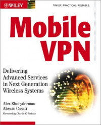 Mobile VPN : Delivering Advanced Services in Next Generation Wireless Systems