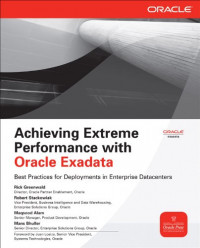 Achieving Extreme Performance with Oracle Exadata (Osborne ORACLE Press Series)