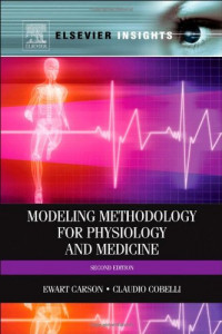 Modeling Methodology for Physiology and Medicine, Second Edition (Academic Press Series in Biomedical Engineering)