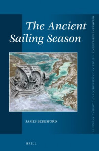 The Ancient Sailing Season (Mnemosyne Supplements History and Archaeology of Classical Antiquity) (Latin Edition)