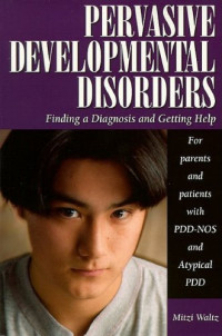 Pervasive Developmental Disorders: Finding a Diagnosis and Getting Help (Patient Centered Guides)