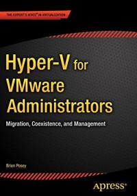 Hyper-V for VMware Administrators: Migration, Coexistence, and Management