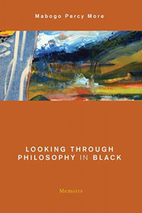 Looking Through Philosophy in Black: Memoirs (Global Critical Caribbean Thought)