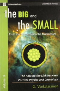 The Big and the Small - From Microcosm to the Macrocosm: The Facinating Link Between Particle Physics and Cosmology