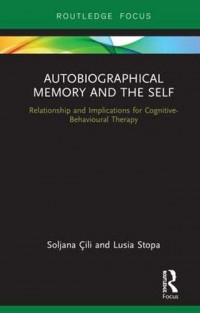 Autobiographical Memory and the Self: Relationship and Implications for Cognitive-Behavioural Therapy