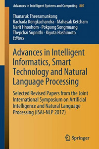 Advances in Intelligent Informatics, Smart Technology and Natural Language Processing: Selected Revised Papers from the Joint International Symposium ... in Intelligent Systems and Computing (807))
