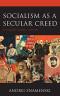 Socialism as a Secular Creed: A Modern Global History