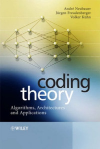 Coding Theory: Algorithms, Architectures and Applications