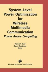 System-Level Power Optimization for Wireless Multimedia Communication: Power Aware Computing