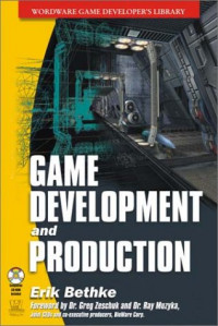 Game Development and Production (Wordware Game Developer's Library)