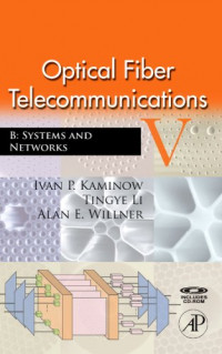 Optical Fiber Telecommunications V B, Fifth Edition: Systems and Networks (Optics and Photonics Series)