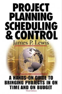 Project Planning,  Scheduling & Control, 3rd Edition