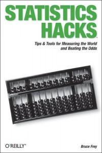 Statistics Hacks : Tips &Tools for Measuring the World and Beating the Odds