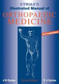 Cyriax's Illustrated Manual of Orthopaedic Medicine, 3e
