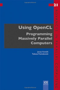 Using OpenCL: Programming Massively Parallel Computers (Advances in Parallel Computing)