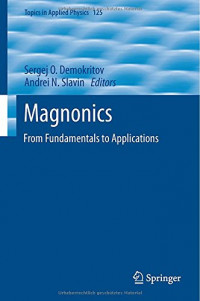 Magnonics: From Fundamentals to Applications (Topics in Applied Physics)