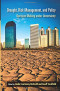Drought, Risk Management, and Policy: Decision-Making Under Uncertainty (Drought and Water Crises)