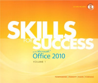 Skills for Success with Microsoft Office 2010, Vol. 1