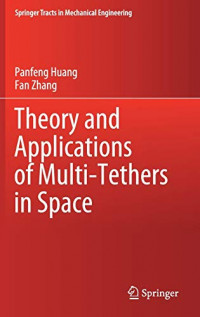 Theory and Applications of Multi-Tethers in Space (Springer Tracts in Mechanical Engineering)