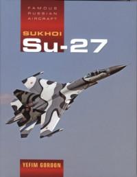 Sukhoi Su-27: Famous Russian Aircraft