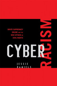 Cyber Racism: White Supremacy Online and the New Attack on Civil Rights (Pespectives on a Multiracial America Series)