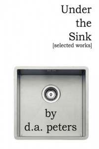 Under the Sink: Selected Works