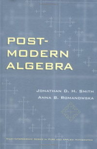 Post-Modern Algebra (Pure and Applied Mathematics: A Wiley Series of Texts, Monographs and Tracts)