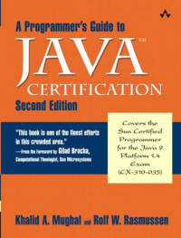 A Programmer's Guide to Java Certification: A Comprehesive Primer, Second Edition