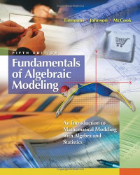 Fundamentals of Algebraic Modeling: An Introduction to Mathematical Modeling with Algebra and Statistics