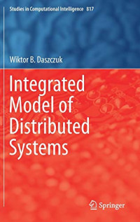 Integrated Model of Distributed Systems (Studies in Computational Intelligence)